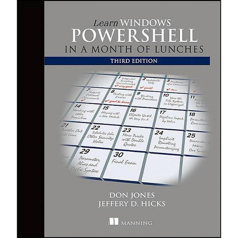 Learn Windows Powershell in a Month of Lunches - 3 Edition by Donald W  Jones & Jeffrey Hicks