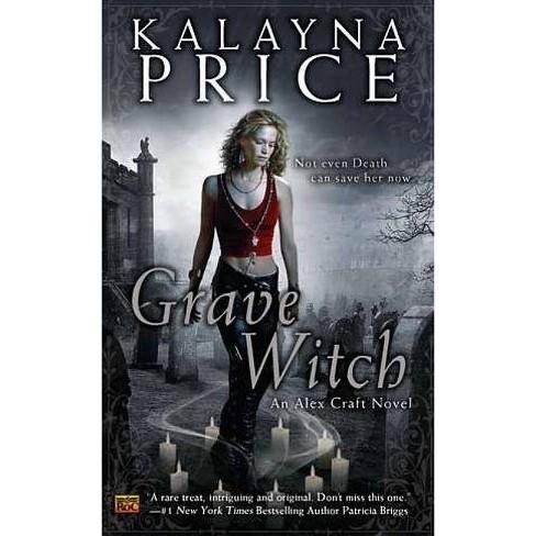 Grave Witch - (Alex Craft Novels) by  Kalayna Price (Paperback) - image 1 of 1