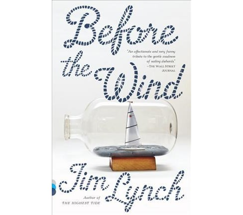 Before the Wind (Reprint) (Paperback) (Jim Lynch) - image 1 of 1