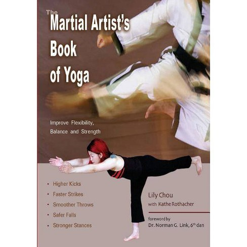 The Martial Artist's Book of Yoga - by  Lily Chou (Paperback) - image 1 of 1