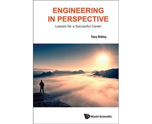 Engineering in Perspective : Lessons for a Successful Career (Paperback) (Tony Ridley) - image 1 of 1