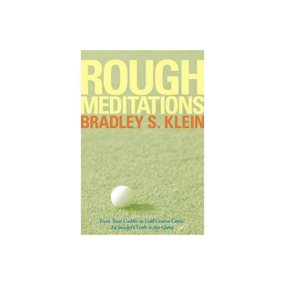 Rough Meditations By Bradley S Klein Paperback