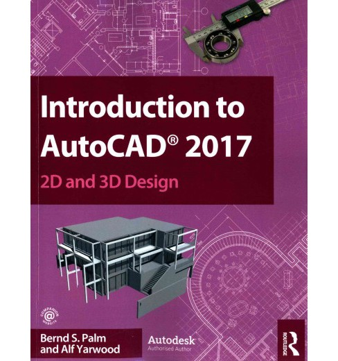 Introduction to AutoCAD 2017 : 2D and 3D Design (Paperback) (Bernd S. Palm) - image 1 of 1