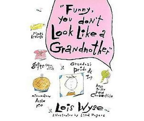 Funny, You Don't Look Like a Grandmother (Hardcover) (Lois Wyse) - image 1 of 1