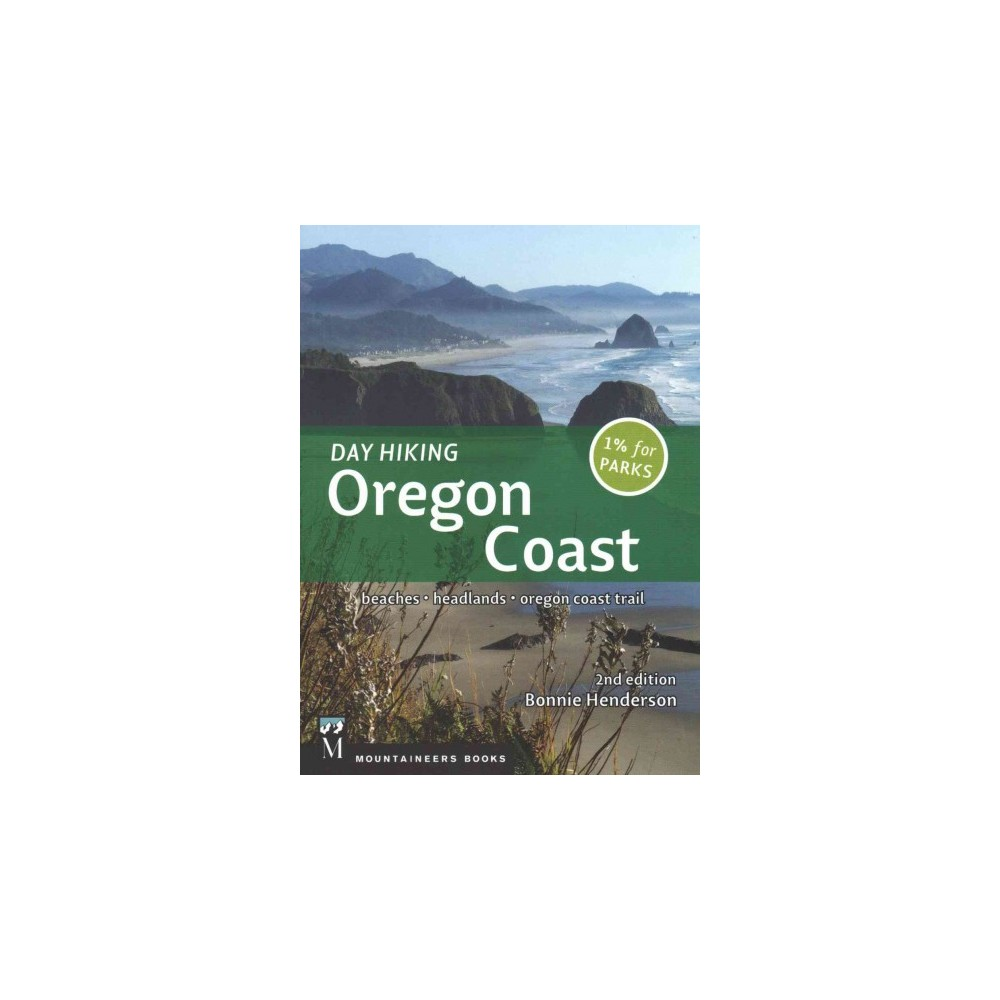 Day Hiking Oregon Coast : Beaches, Headlands, Oregon Coast Trail (Paperback) (Bonnie Henderson)