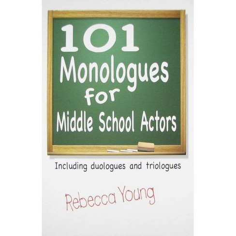 101 Monologues for Middle School Actors - by  Rebecca Young (Paperback) - image 1 of 1