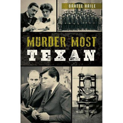 Murder Most Texan by Bartee Haile (Paperback)