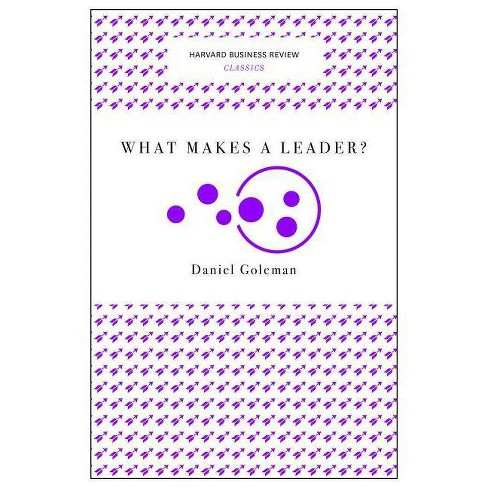 What Makes a Leader? - (Harvard Business Review Classics) by  Daniel Goleman (Paperback) - image 1 of 1