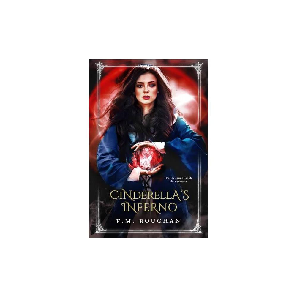 Cinderella's Inferno - (Cinderella Necromancer) by F. M. Boughan (Paperback)
