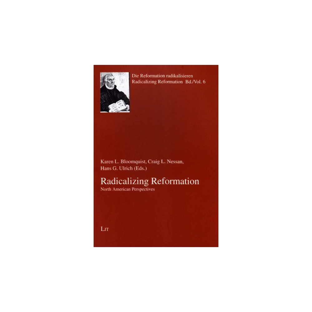 Radicalizing Reformation : Perspectives from North American (Paperback)
