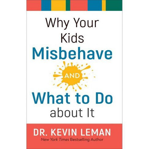 Why Your Kids Misbehave--And What to Do about It - by  Kevin Leman (Hardcover) - image 1 of 1