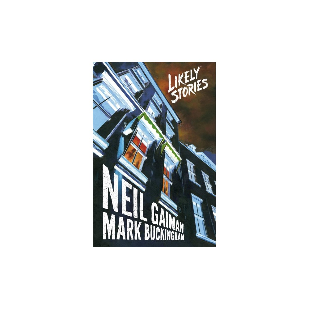Likely Stories - by Neil Gaiman (Hardcover)