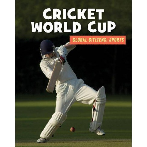 Cricket World Cup - (21st Century Skills Library: Global Citizens: Sports) (Paperback) - image 1 of 1