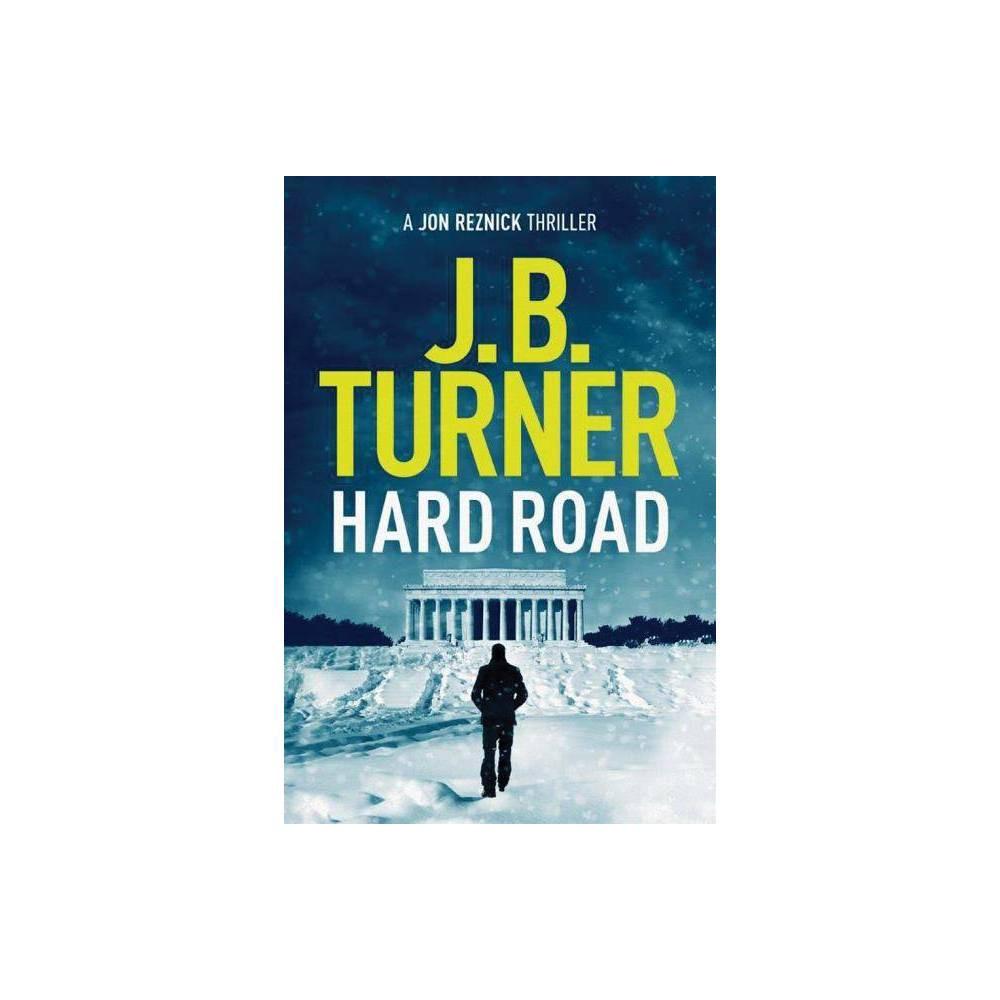 Hard Road Jon Reznick Thriller By J B Turner Paperback