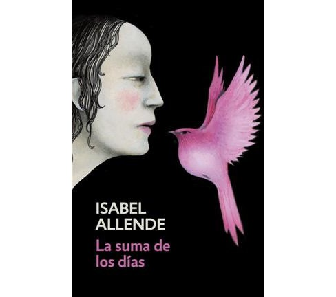 La suma de los días/ The Sum of Our Days (Paperback) (Isabel Allende) - image 1 of 1
