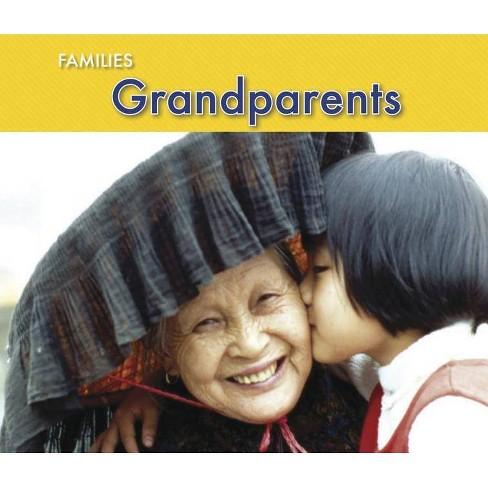 Grandparents - (Families) by  Rebecca Rissman (Paperback) - image 1 of 1
