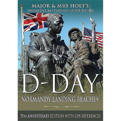 Major & Mrs Holt's Definitive Battlefield Guide to the D-Day Normandy Landing Beaches - (Paperback) - image 1 of 1