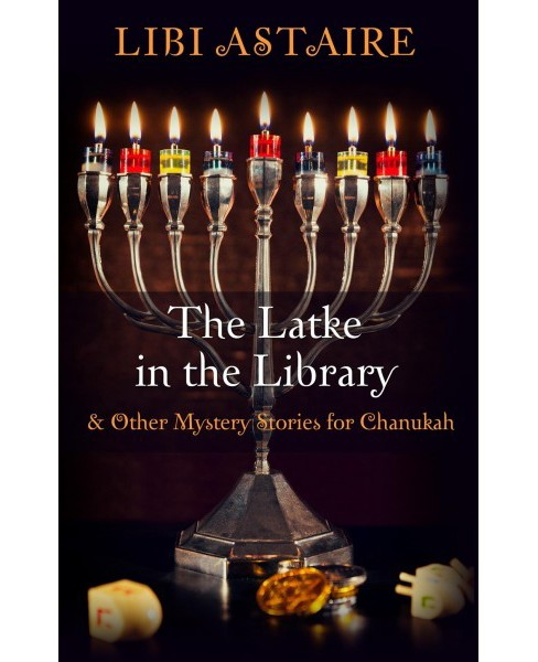 Latke in the Library : & Other Mystery Stories for Chanukah -  Large Print by Libi Astaire (Paperback) - image 1 of 1
