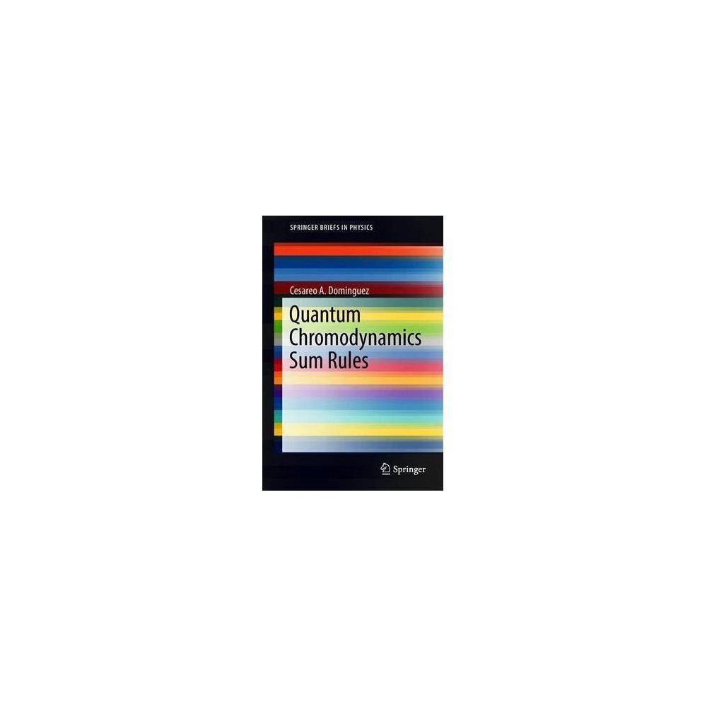 Quantum Chromodynamics Sum Rules - by Cesareo A. Dominguez (Paperback)