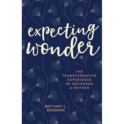 Expecting Wonder - by  Brittany L Bergman (Paperback) - image 1 of 1
