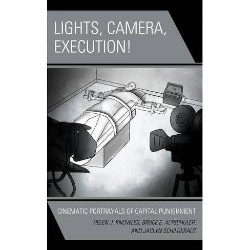 Lights, Camera, Execution! - (Politics, Literature, & Film) (Hardcover) - image 1 of 1