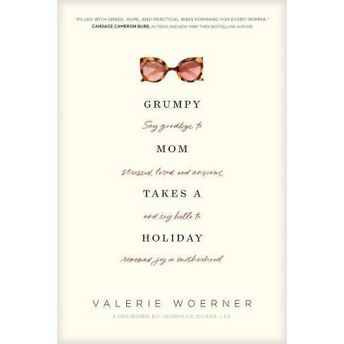 Grumpy Mom Takes a Holiday - by  Valerie Woerner (Paperback) - image 1 of 1