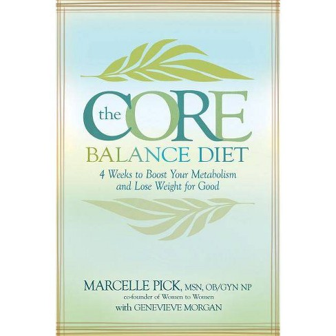 The Core Balance Diet - 5 Edition by  Marcelle Pick (Paperback) - image 1 of 1