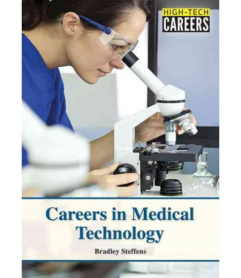 Careers in Medical Technology (Hardcover) (Bradley Steffens) - image 1 of 1