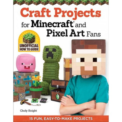 Craft Projects For Minecraft And Pixel Art Fans 5 Fun Easy To