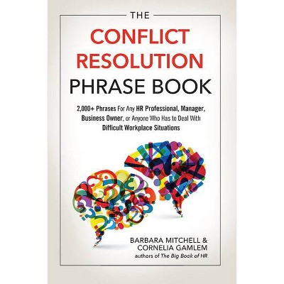 The Conflict Resolution Phrase Book - by  Barbara Mitchell & Cornelia Gamlem (Paperback)