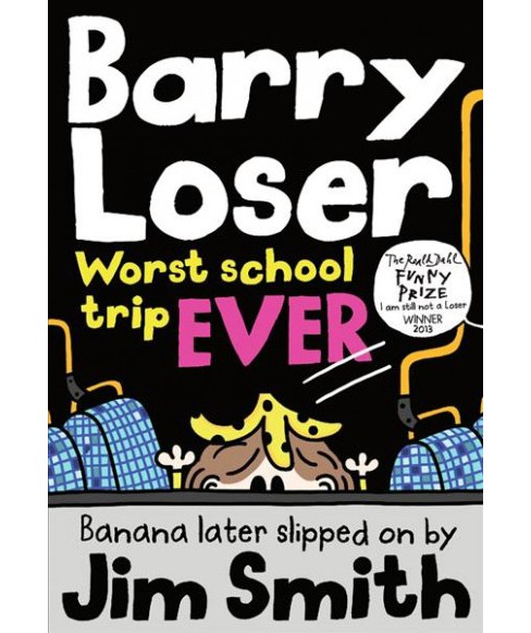 Worst School Trip Ever -  (Barry Loser) by Jim Smith (Paperback) - image 1 of 1