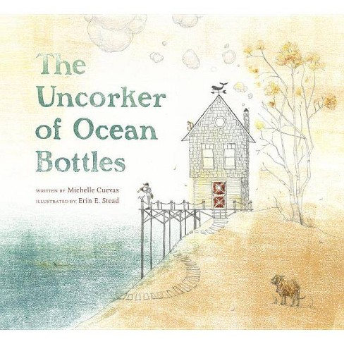 The Uncorker of Ocean Bottles - by  Michelle Cuevas (Hardcover) - image 1 of 1