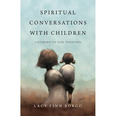 Spiritual Conversations with Children - by  Lacy Finn Borgo (Paperback) - image 1 of 1