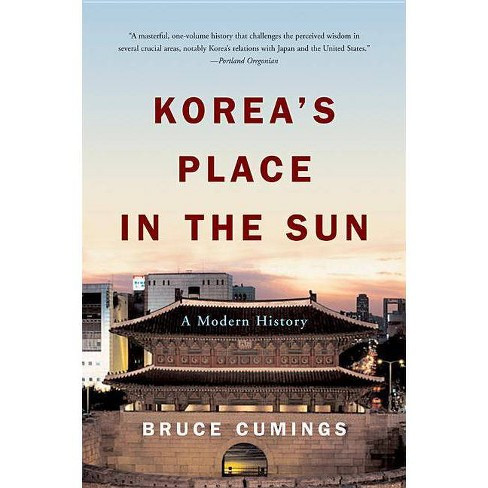 Korea's Place in the Sun - by  Bruce Cumings (Paperback) - image 1 of 1