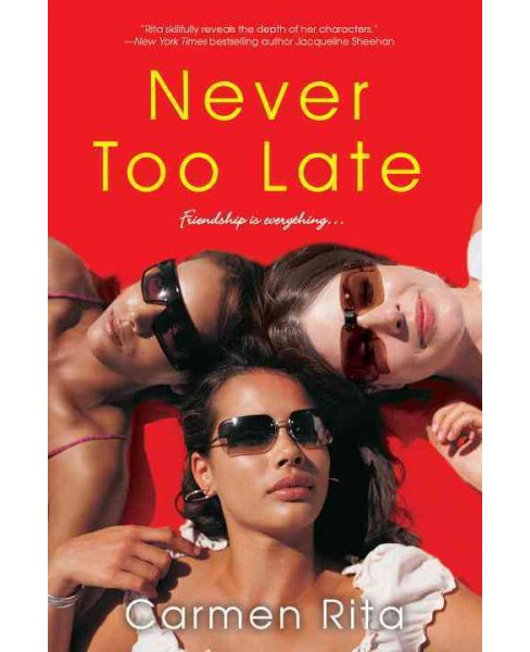 Never Too Late -  by Carmen Rita (Paperback) - image 1 of 1