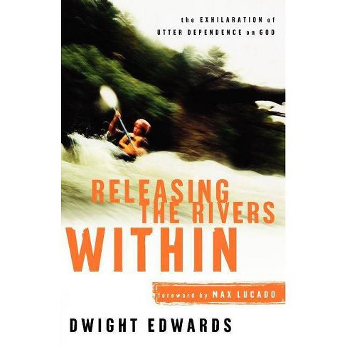 Releasing the Rivers Within - by  Dwight Edwards (Paperback) - image 1 of 1