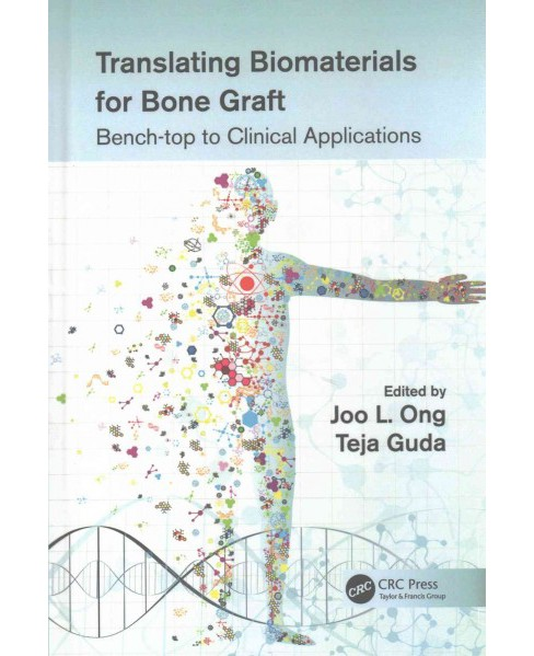 Translating Biomaterials for Bone Graft : Bench-top to Clinical Applications (Hardcover) - image 1 of 1