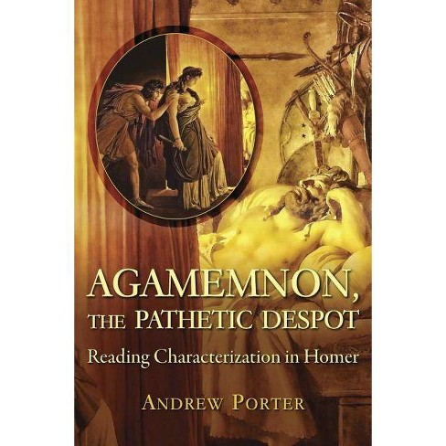 Agamemnon, the Pathetic Despot - (Hellenic Studies) by  Andrew Porter (Paperback) - image 1 of 1