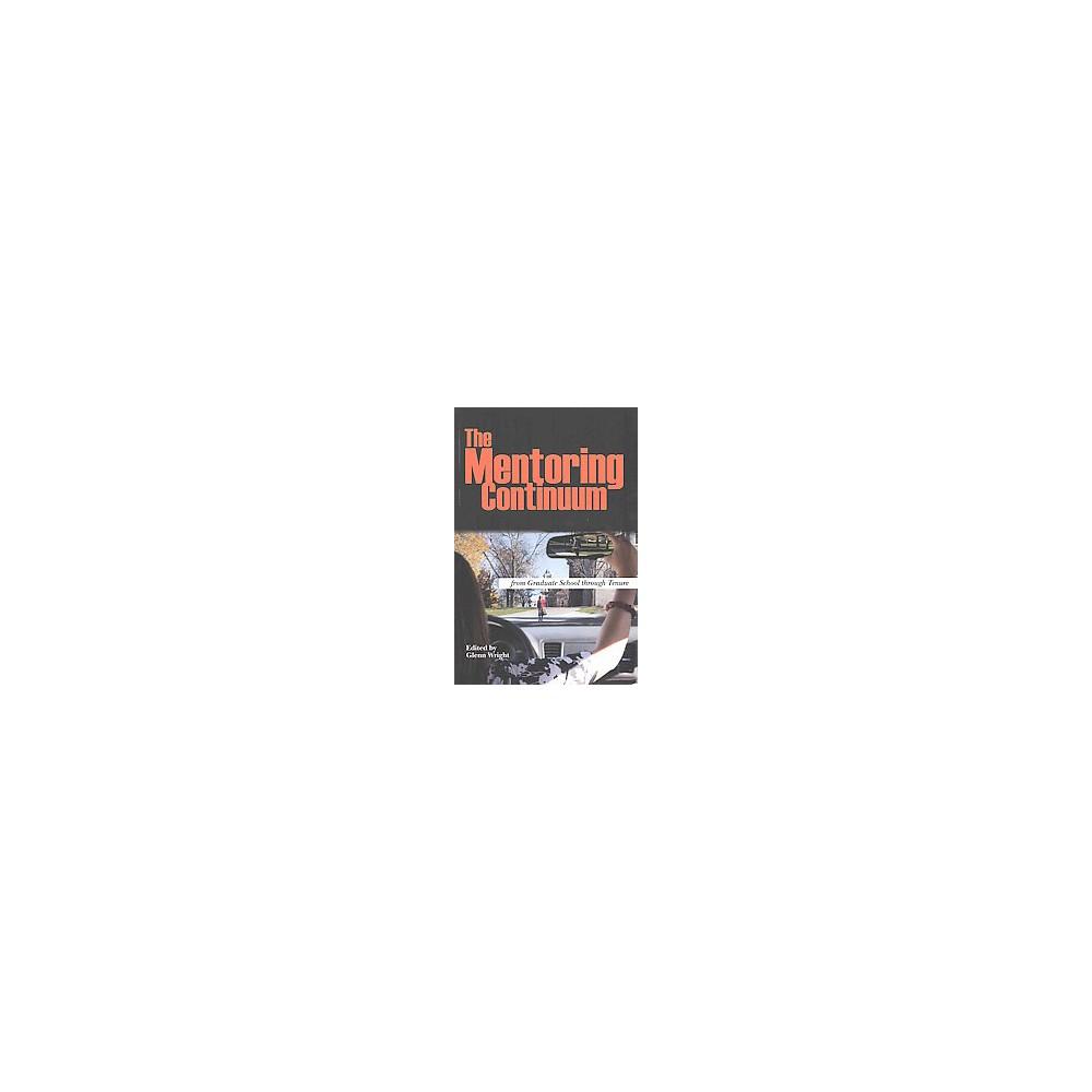 Mentoring Continuum : From Graduate School Through Tenure (Paperback)