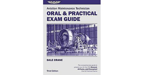 Aviation Maintenance Technician Oral & Practical Exam Guide : The Comprehensive Guide to Prepare You for - image 1 of 1