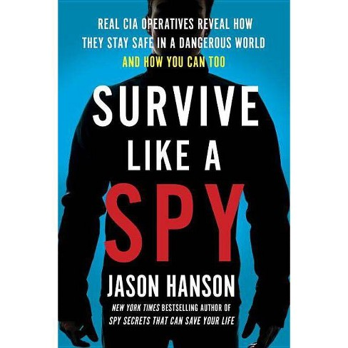 Survive Like a Spy - by  Jason Hanson (Hardcover) - image 1 of 1