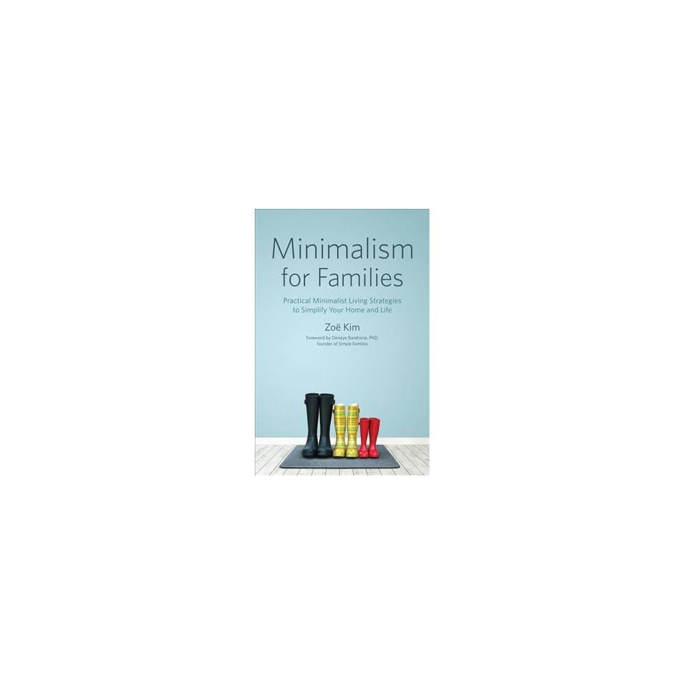 Minimalism for Families : Practical Minimalist Living Strategies to Simplify Your Home and Life