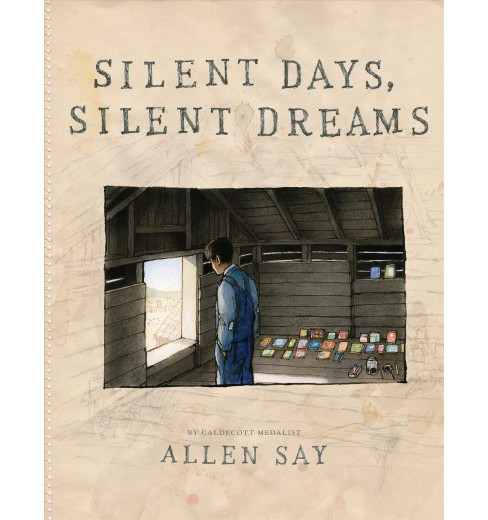 Silent Days, Silent Dreams -  by Allen Say (School And Library) - image 1 of 1