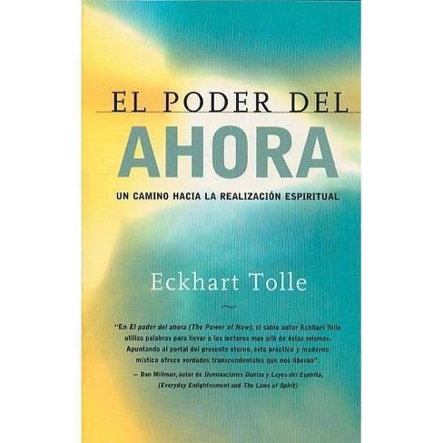 El Poder del Ahora - by  Eckhart Tolle (Paperback) - image 1 of 1