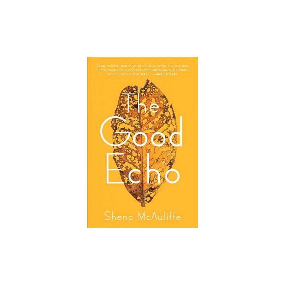 Good Echo - by Shena Mcauliffe (Paperback)