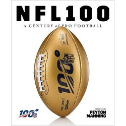 NFL 100 - by National Football League (Hardcover)