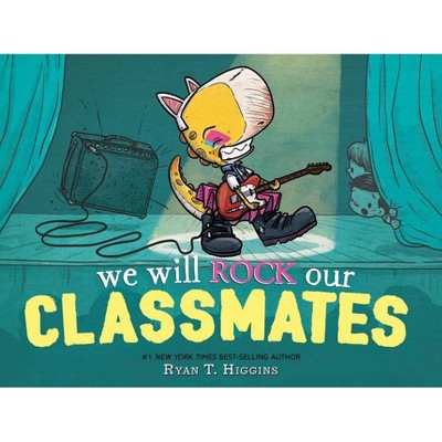 We Will Rock Our Classmates - (Penelope) by Ryan T Higgins (Hardcover)