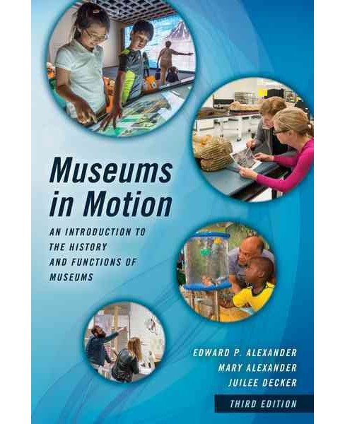 Museums in Motion : An Introduction to the History and Functions of Museums (Hardcover) (Edward P. - image 1 of 1