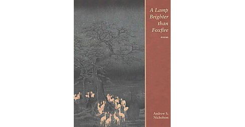 Lamp Brighter than Foxfire (Paperback) (Andrew S. Nicholson) - image 1 of 1