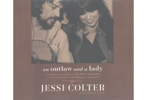 Outlaw and a Lady : A Memoir of Music, Life With Waylon, and the Faith That Brought Me Home (CD/Spoken - image 1 of 1